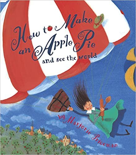 Book cover of How to Make an Apple Pie and See the World Children's Picture Book