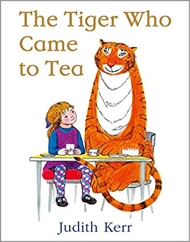 Book cover of The Tiger Who Came to Tea by Judith Kerr